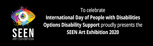 Options Disability Support SEEN Art Exhibition 2020